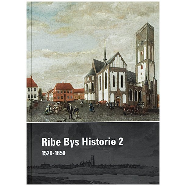 Ribe Bys Historie bd. 2
